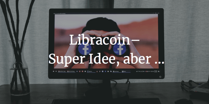 Libracoin – Super Idee, aber …