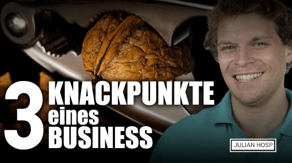 DIE DREI KNACKPUNKTE DEINES BUSINESS