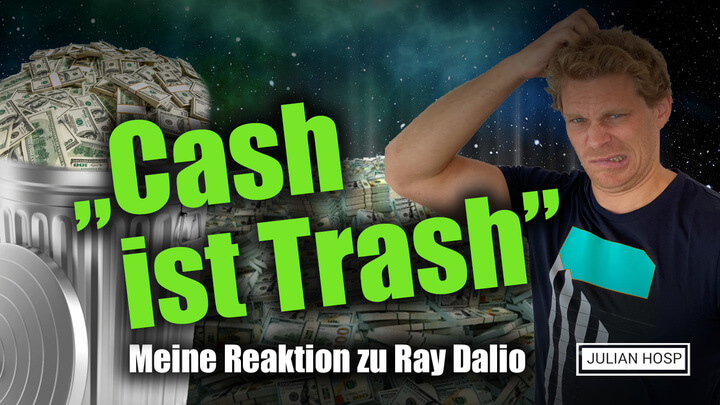 """""""CASH IST TRASH"""" – MEINE REAKTION ZU RAY DALIO"""