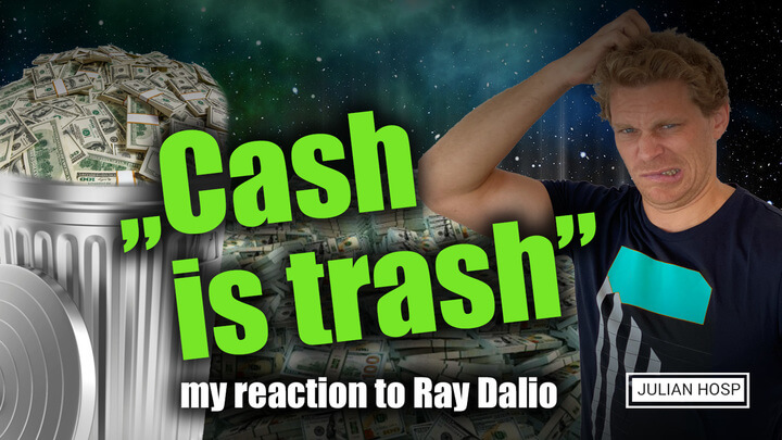"""CASH IST TRASH"" – MY REACTON TO RAY DALIO"