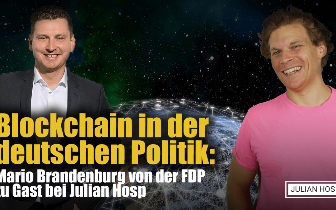 BLOCKCHAIN IN DER DEUTSCHEN POLITIK: MARIO BRANDENBURG VON DER FDP ZU GAST BEI JULIAN HOSP