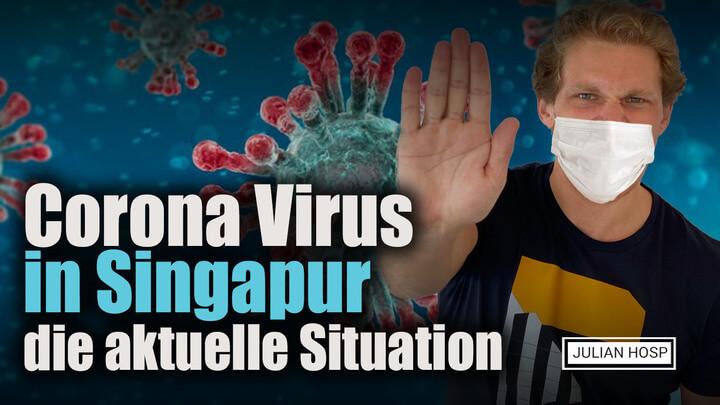 CORONA VIRUS IN SINGAPUR – DIE AKTUELLE SITUATION