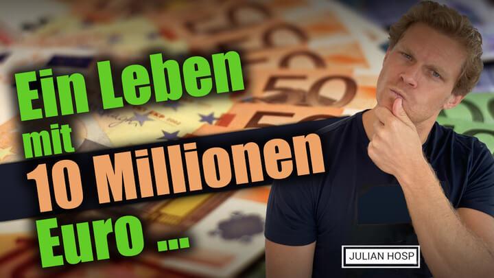 EIN LEBEN MIT 10 MILLIONEN EURO…