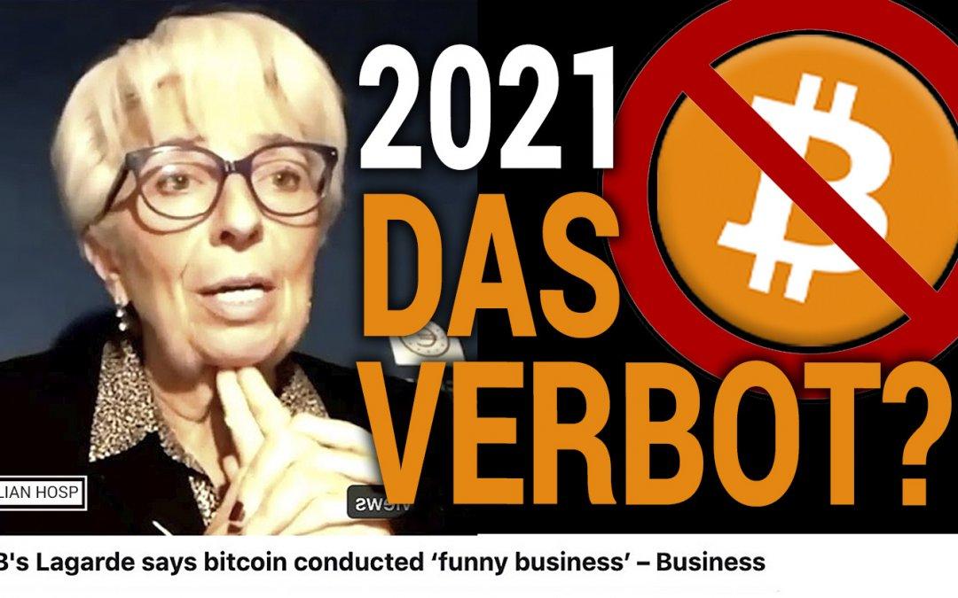 OJE! WELTWEITES BITCOIN VERBOT 2021!? (laut Christina Lagarde!!)