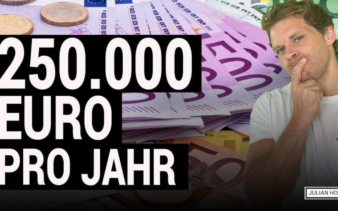 250.000 EUR pro Jahr? 3 Möglichkeiten mit 0 EUR Startkapital!