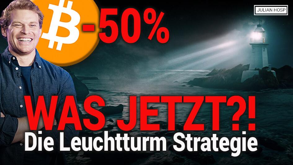 Bitcoin: Was ist nach -50% vom All-Time-High jetzt zu tun?! Die Bitcoin-Leuchtturm Strategie